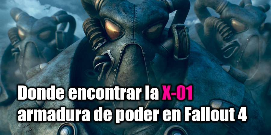 Donde encontrar X-01 en Fallout 4?