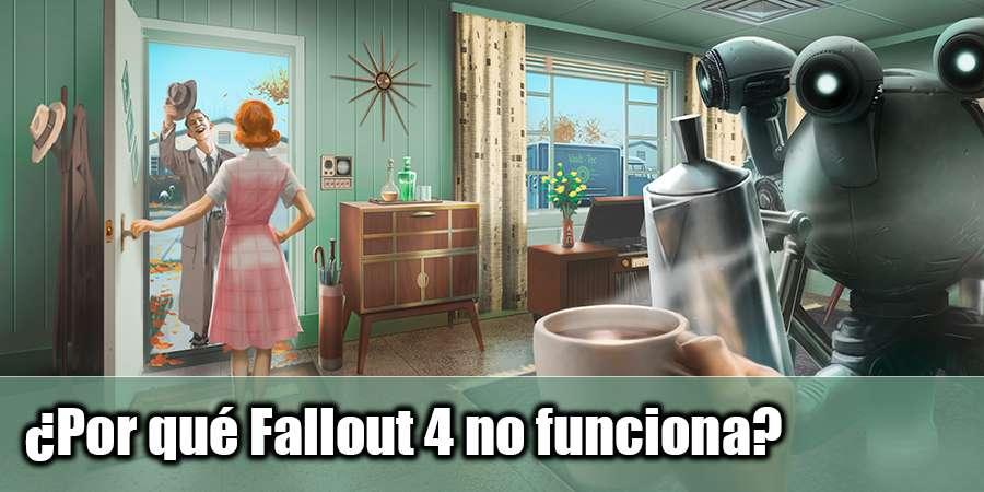¿por Qué no Fallout 4 no funciona?