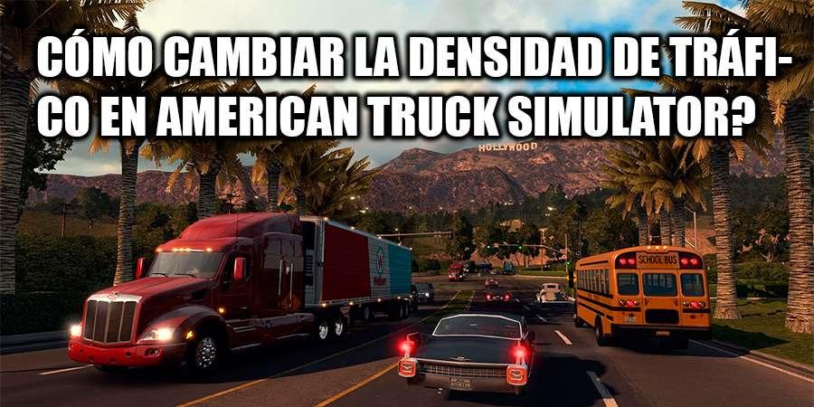 Cómo aumentar el tráfico en American Truck Simulator