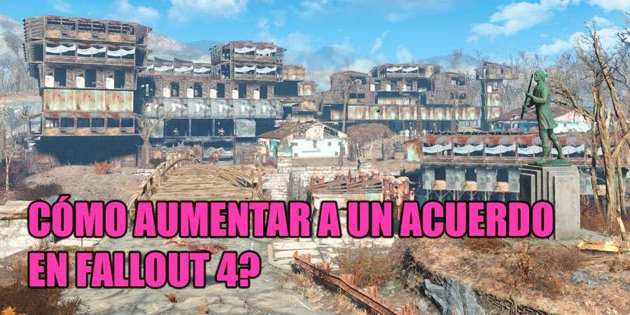 Cómo aumentar a un acuerdo en Fallout 4