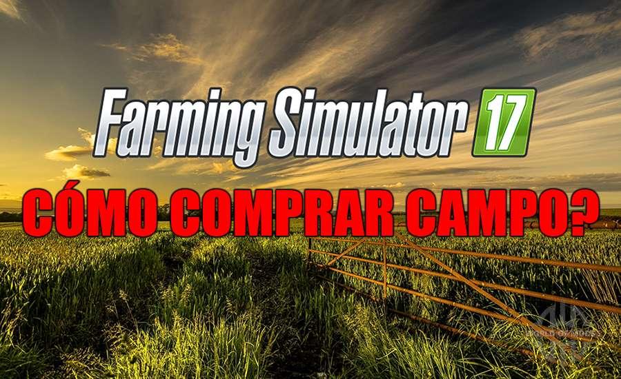 Cómo comprar un campo en la Farming Simulator 2017